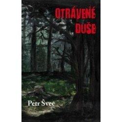 Otrávené duše - Petr Švec