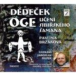 Dědeček Oge. Učení sibiřského šamana - Pavlína Brzáková - Eminent