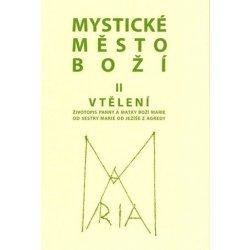 Mysticke Mesto Bozi Ii Vteleni Zivotopis Panny A Matky Bozi