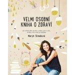 Velmi osobní kniha o zdraví - Jak zvládat jídlo, kariéru, rodinu, péči o sebe, kritiku, věk a chuť na čokoládu - Slimáková Margit