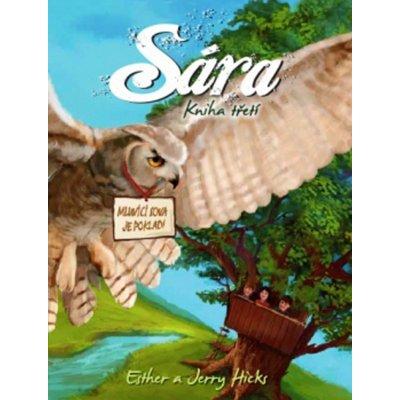 Sára. Kniha třetí. Mluvící sova je poklad - Ester Hicks, Jerry Hicks - Synergie