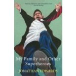 My Family and Other Superheroes - Edwards Jonathan
