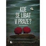 Kde se líbat v Praze - Martina Riebauerová