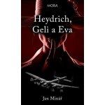 Heydrich, Geli a Eva - Minář Jan