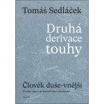 Druh á derivace touhy: Člověk duše-vnější - Tomáš Sedláček