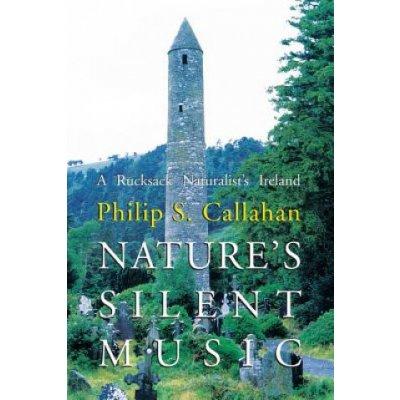 Philip S. Callahan: Nature's Silent Music