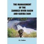 Management of the Zambezi River Basin and Kariba Dam - Tumbare M.J