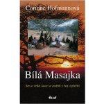 Bílá Masajka Sen o velké lásce se změnil v boj o přežití Hofmannová Corinne