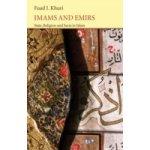 Imams and Emirs - Khuri Fuad I.