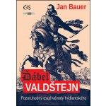 Ďábel Valdštejn - Pozoruhodný osud vévody frýdlantského - Jan Bauer