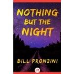 Nothing but the Night - Pronzini Bill