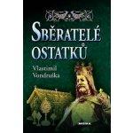 Sběratelé ostatků - Vondruška Vlastimil