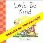 Chovej se laskavě - P. K. Hallinan