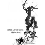 Karpatské hry - kniha Miloslava Nevrlého vazba: vázaná s přebalem