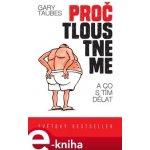 Proč tloustneme. a co s tím dělat - Gary Taubes e-kniha