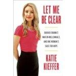 Let Me Be Clear - Kieffer Katie
