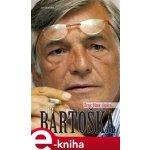 Jiří Bartoška. ženy, filmy, cigára, ... - Jan Brdička e-kniha
