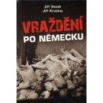 Vraždění po německu - Jiří Krutina, Jiří Vacek
