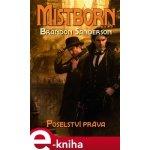 Mistborn 4: Poselství práva - Brandon Sanderson