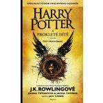 Harry Potter a prokleté dítě - Jack Thorne, John Tiffany, Joanne K. Rowlingová