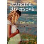 Dítě smíření Riversová Francine
