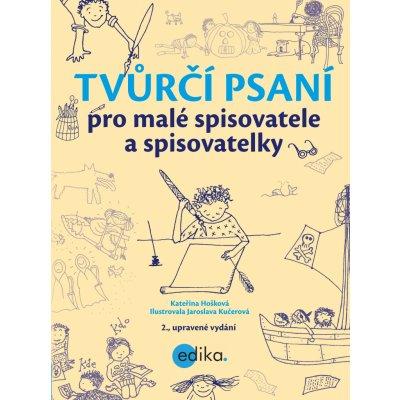 Tv ůrčí psaní pro malé spisovatele a spisovatelky - Kateřina Hošková