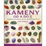 Kameny od A do Z - Podrobný průvodce světem léčivých krystalů - Hallová Judy