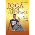 Jóga, dech a meditace. Ztracen a nalezen v Indii
