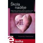 Škola naděje. Příběh péče o partnera s vážným poraněním mozku - kniha o strachu, soudržnosti a vzájemné lásce - Rosemary Rawlins