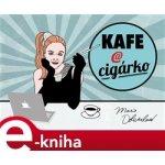 Kafe a cigárko. aneb Historky z hereckého podsvětí - Marie Doležalová e-kniha