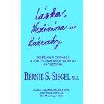 Láska, medicína a zázraky - Bernie S. Siegel