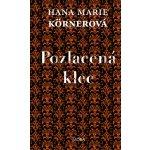 Pozlacená klec - Hana Marie Körnerová