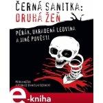 Černá sanitka: Druhá žeň. Pérák, ukradená ledvina a jiné pověsti - Petr Janeček e-kniha