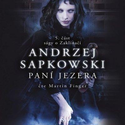 Zaklínač VII: Paní jezera - Andrzej Sapkowski, Martin Finger