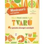 Moje první kniha plná tvarů Montessori: Svět úspěchů Chiara Piroddiová