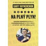Na plný plyn - Gary Vaynerchuk