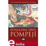Poslední dny Pompejí - Edward B. Lytton