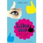 Like me. Každé kliknutí se počítá - Thomas Feibel - Mladá fronta
