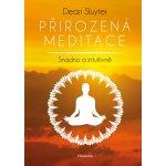 Přirozená meditace - Sluyter Dean