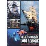 Velký slovník lodí a moře - Anglicko - český slovník hesel - L. C. B. Dear, Petr Kemp