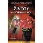 Životy na schovávanou - Poberová Slávka