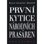 První Kytice národních prasáren. Kryptadia - Karel Jaroslav Obrátil