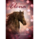 Elena: Letní rozhodnutí - Neuhausová Nele