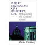 Public Dimensions of a Believer's Life - Hellwig Monika K.