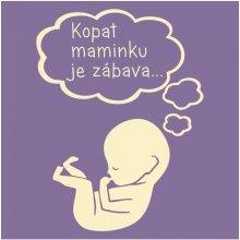 Bezvatriko.cz tričko pro těhotné Kopat maminku je zábava Fialová