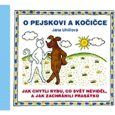 O pejskovi a kočičce - Jak chytli rybu, co svět neviděl, a j...