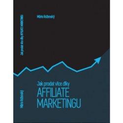 Jak prodat více díky affiliate marketingu - Mário Roženský