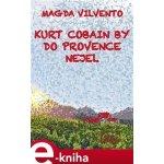Kurt Cobain by do Provence nejel - Magda Vilvento