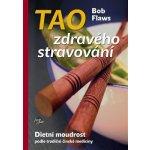 Tao zdravého stravování - Dietní moudrost podle tradiční čínské medicíny