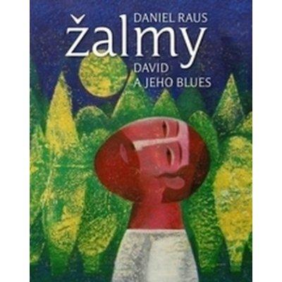 Žalmy - David a jeho blues - D. Raus
